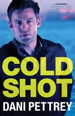 Cold Shot, by Dani Pettrey