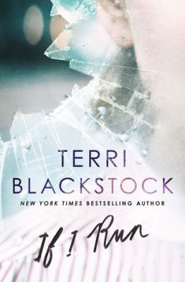 If I Run, by Terri Blackstock | Christian suspense