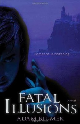 Fatal Illusions, by Adam Blumer