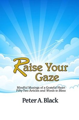 Raise Your Gaze, by Peter A. Black