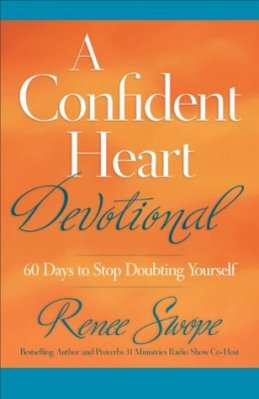 A Confident Heart Devotional, by Renee Swope