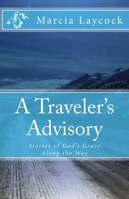 A Traveler's Advisory, by Marcia Lee Laycock