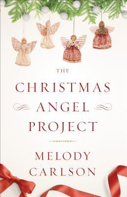 The Christmas Angel Project, by Melody Carlson