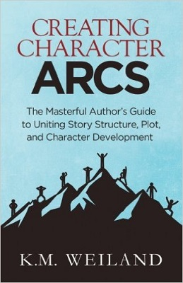 Creating Character Arcs, by K.M. Weiland