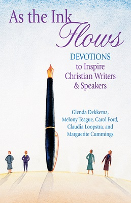 As the Ink Flows: Devotions to Inspire Christian Writers and Speakers