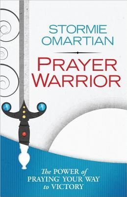 Prayer Warrior, by Stormie Omartian