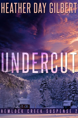 Undercut, by Heather Day Gilbert | Hemlock Creek Suspense book 2
