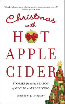 Christmas With Hot Apple Cider: Stories from the season of giving and receiving