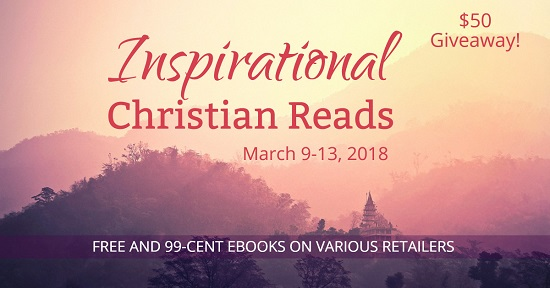 Inspirational Christian ebooks sale: free and 99 cents + giveaway. March 9-13, 2018