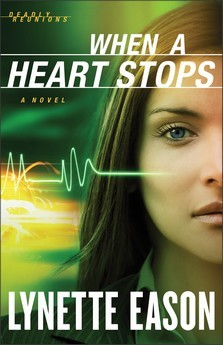 When a Heart Stops, by Lynette Eason. Deadly Reunions book 2. #Christianfiction #romanticsuspense