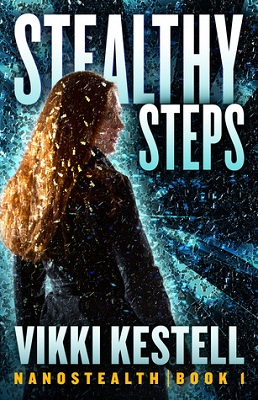 Stealthy Steps, by Vikki Kestell Nanostealth Book 1