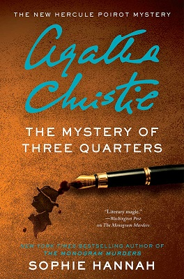 The Mystery of Three Quarters, by Sophie Hannah | Agatha Christie, Hercule Poirot