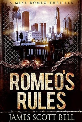 Romeo's Rules, A Mike Romeo Thriller by James Scott Bell