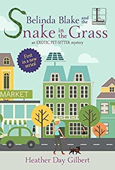 Belinda Blake and the Snake in the Grass, an Exotic Pet-Sitter Mystery by Heather Day Gilbert