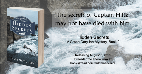 "Cover art for Hidden Secrets, A Green Dory Inn Mystery, Book 2, with text: ""The secrets of Captain Hiltz may not have died with him."""