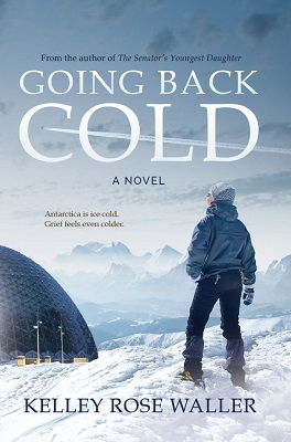 Book cover: Going Back Cold, by Kelley Rose Waller
