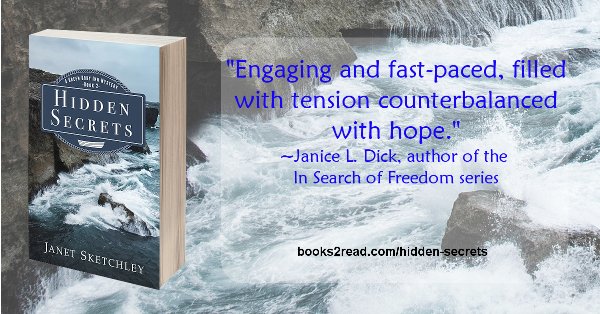 "Image of Hidden Secrets paperback, with text: ""Engaging and fast-paced, filled with tension counterbalanced with hope."" ~Janice L. Dick, author of the In Search of Freedom series"