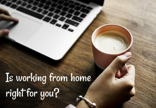 Image: laptop and coffee cup. Text: Is working from home right for you?