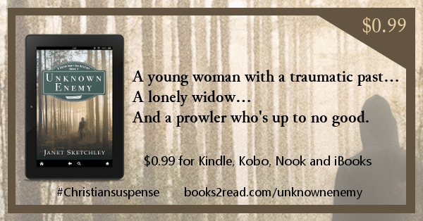 "Text: ""A young woman with a traumatic past... A lonely widow... And a prowler who's up to no good. $0.99 for Kindle, Kobo, Nook and iBooks. #Christiansuspense #books2read.com/unknownenemy"