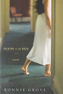 Book cover: Talking to the Dead, by Bonnie Grove