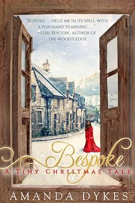 Bespoke: A Tiny Christmas Tale, by Amanda Dykes
