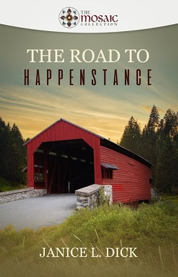 The Road to Happenstance, by Janice L. Dick