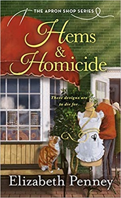 Hems & Homicide, The Apron Shop Series book 1, by Elizabeth Penney