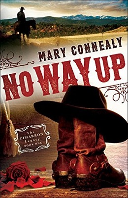 No Way Up, by Mary Connealy, The Cimarron Legacy book 1