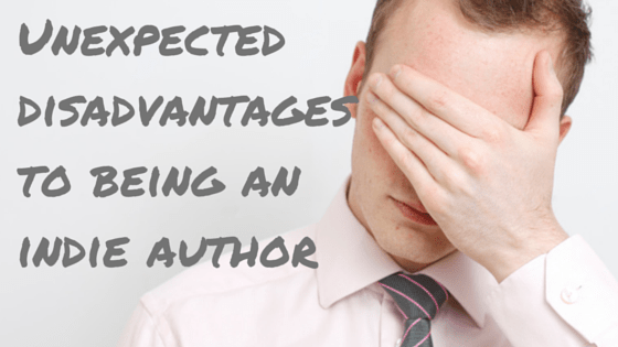 Unexpected Disadvantages to being an indie author
