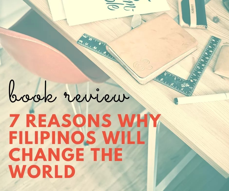 Book Review: 7 Reasons Why Filipinos Will Change the World