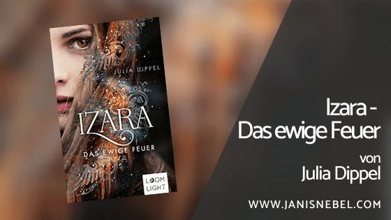 Izara - Das ewige Feuer von Julia Dippel