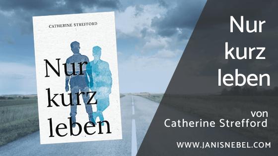 Nur kurz leben von Catherine Strefford