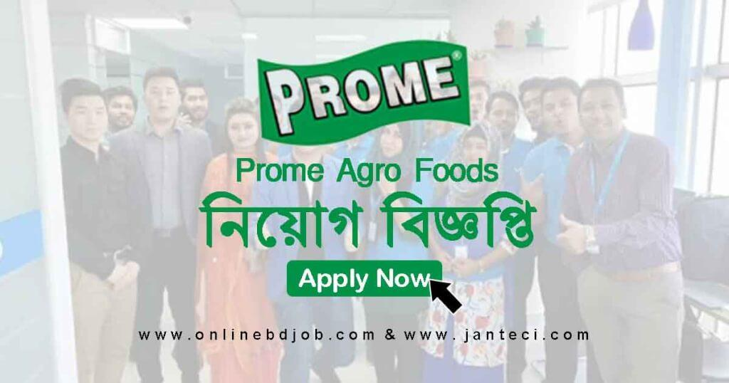 March 29, 2021 Published Prome Agro Foods Job Circular