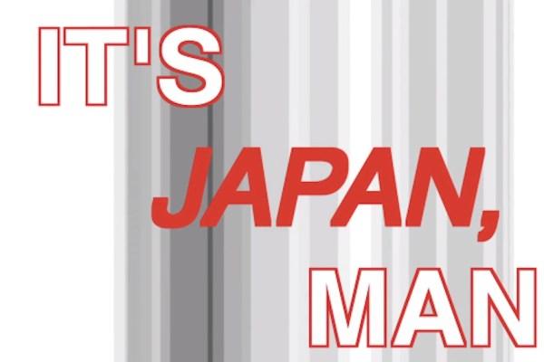 It's Japan, Man! Is Revealed