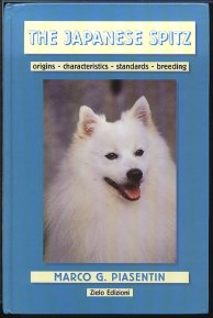 The Japanese Spitz by Marco G. Piasentin. Zielo Edizioni, 1997