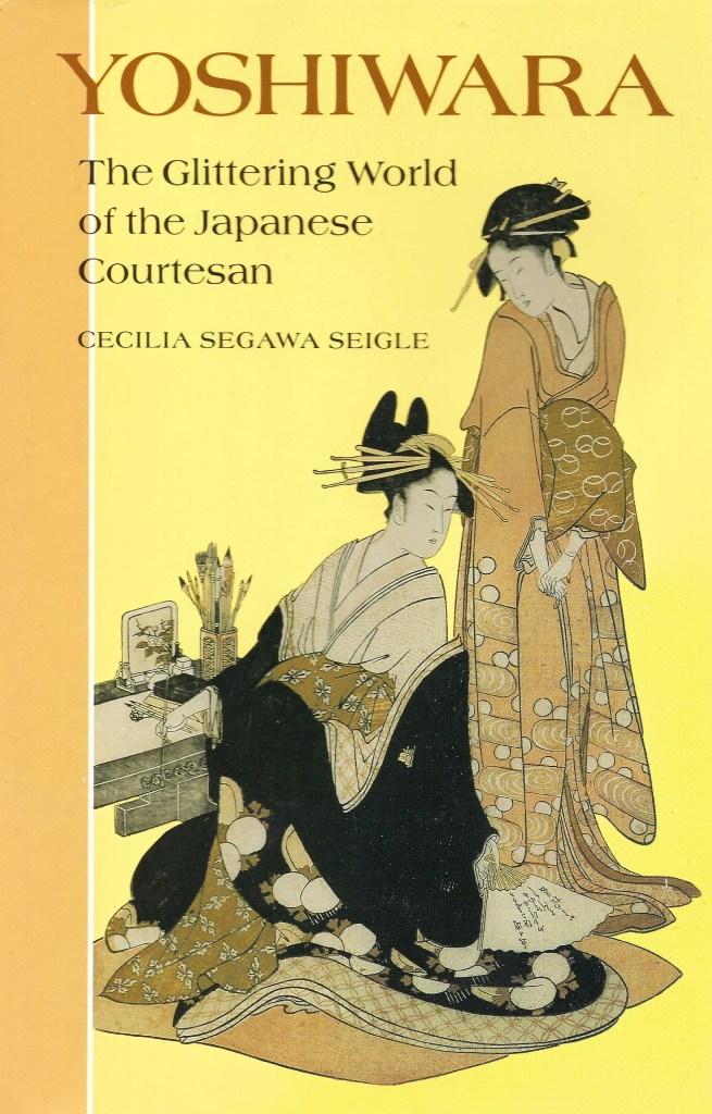Yoshiwara: The Glittering World of the Japanese Courtesan