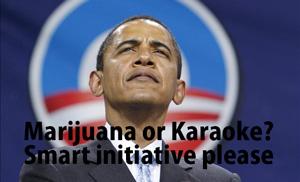 marijuana or karaoke? smart choice please