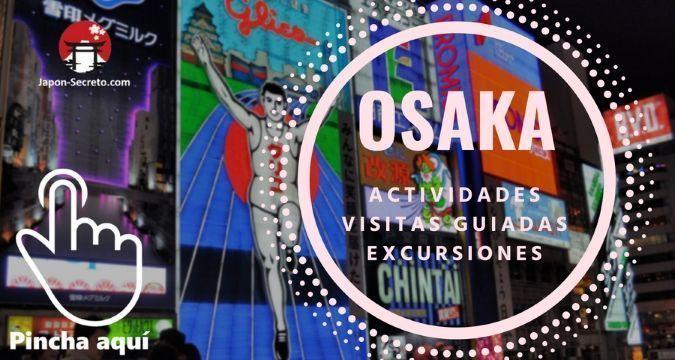 Viaja a Osaka. Descubre Osaka. Actividades, visitas guiadas y excursiones. El mejor precio y la mejor calidad.