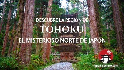 Descubre la misteriosa y desconocida región de Tohoku, al norte de Japón