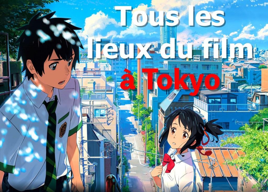 Your name - Tous les lieux du film à Tokyo