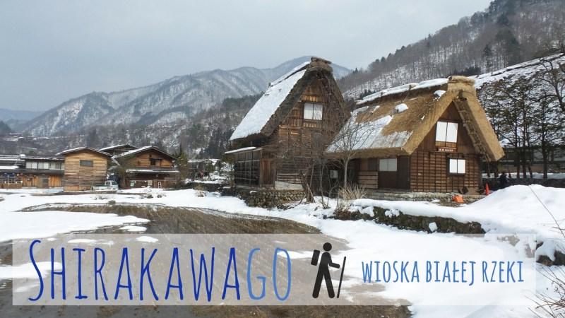 Shirakawa-go wioska białej rzeki
