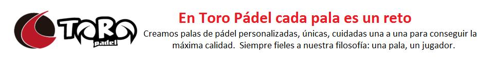 Tienda Palas De Pádel, Téxtil, Accesorios de Toro Pádel.