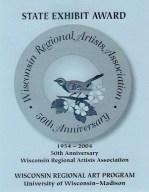2004 State Exhibit Award - Wisconsin Regional Artists Association