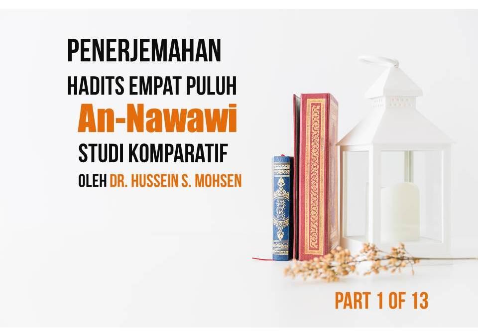 Penerjemahan Hadits Empat Puluh An-Nawawi, Studi Komparatif oleh Dr. Hussein S. Mohsen (Part 1 of 13)