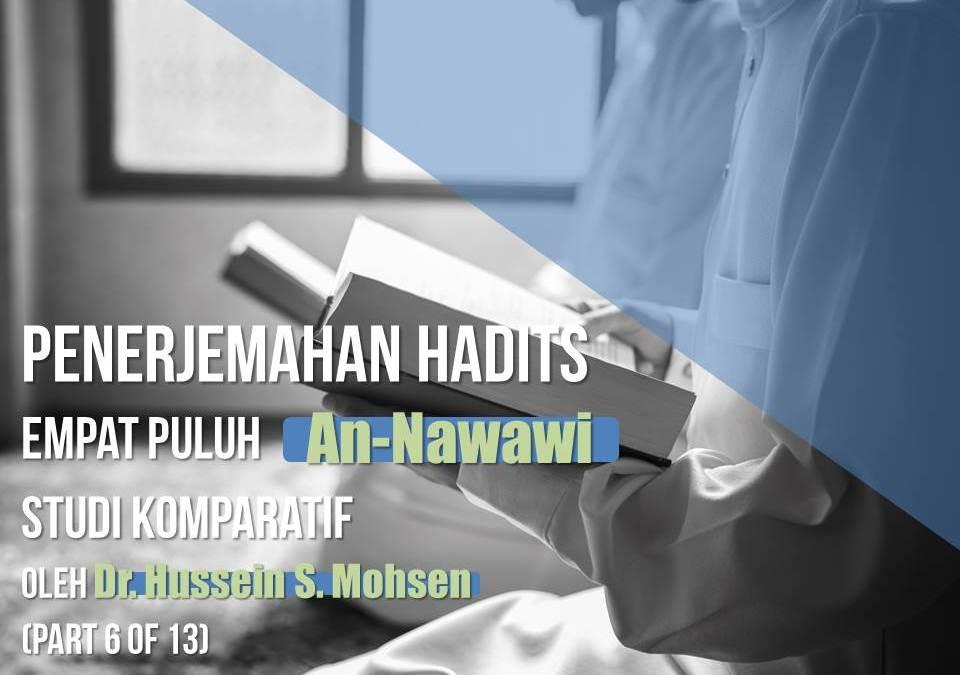 Penerjemahan Hadits Empat Puluh An-Nawawi, Studi Komparatif oleh Dr. Hussein S. Mohsen (Part 6 of 13)