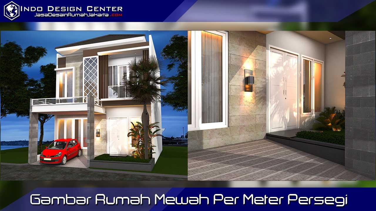Gambar Rumah Mewah Per Meter Persegi