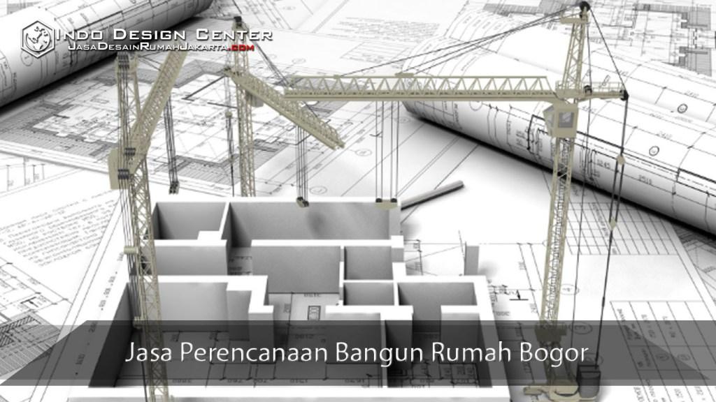 Jasa Perencanaan Bangun Rumah Bogor