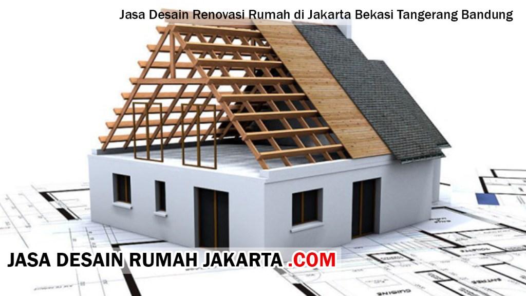 Jasa Desain Renovasi Rumah di Jakarta Bekasi Tangerang Bandung