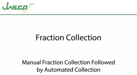 Manual Fraction Collection Followed by Automated Collection