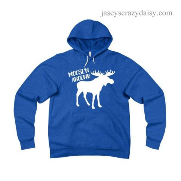 Moose'n Around Hoodie